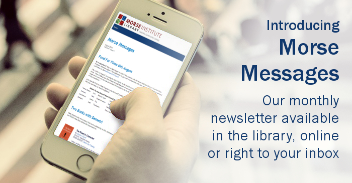 Morse Messages, the monthly newsletter from the Morse Institute LIbrary, Natick.