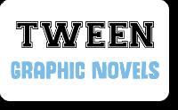 Tween Graphic Novels booklist